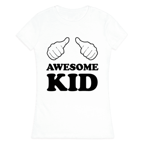 Awesome Kid Womens T-Shirt