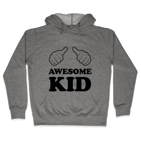 Awesome Kid Hooded Sweatshirt