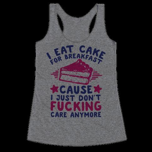 I Eat Cake For Breakfast Racerback Tank Top
