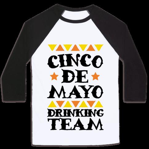 Cinco De Mayo Drinking Team Baseball Tee