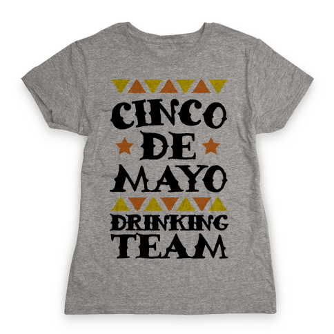 Cinco De Mayo Drinking Team Womens T-Shirt