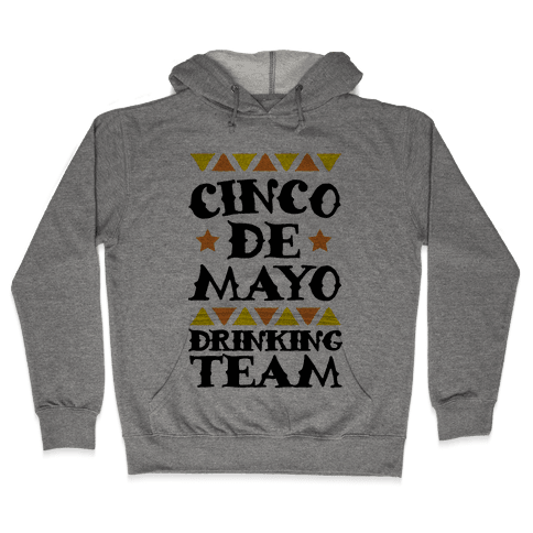 Cinco De Mayo Drinking Team Hooded Sweatshirt