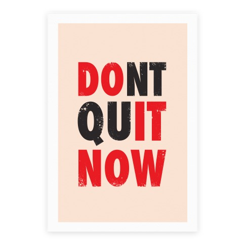 Dont Quit Now (Do It Now) Poster