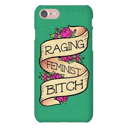 Raging Feminist Bitch Phone Case