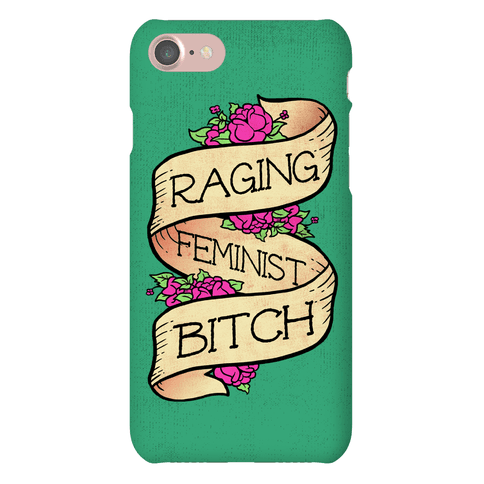 Raging Feminist Bitch Phone Case