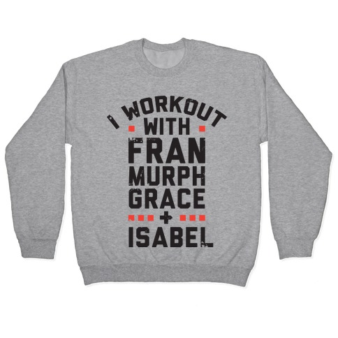 Workout Friends Pullover