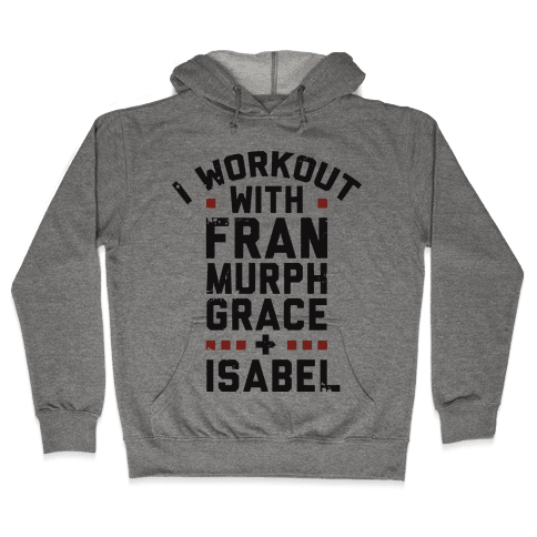 Workout Friends Hooded Sweatshirt