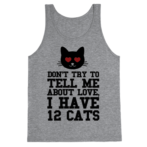 I know Love, I Have Cats Tank Top