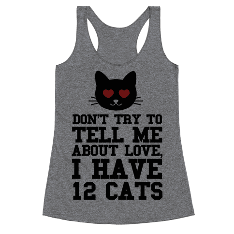 I know Love, I Have Cats Racerback Tank Top