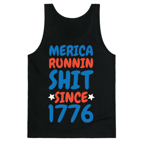 Merica: Runnin Shit Since 1776