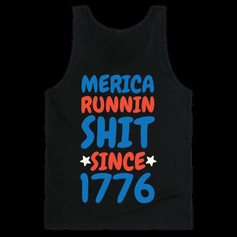 Merica: Runnin Shit Since 1776 Tank Top