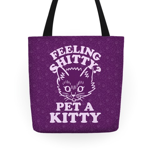 Feeling Shitty Pet A Kitty Tote