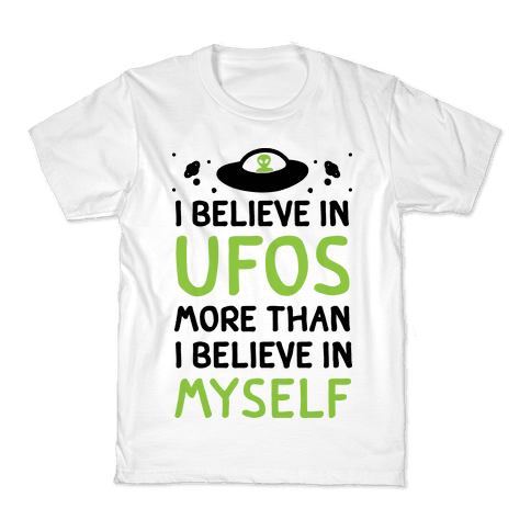 I Believe In UFOs More Than I Believe In Myself Kids T-Shirt