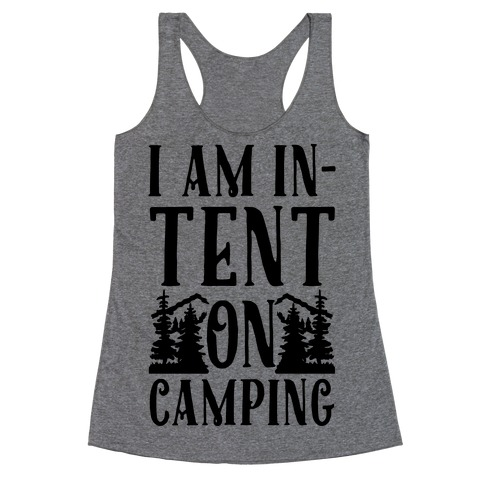 I Am In-Tent On Camping Racerback Tank Top