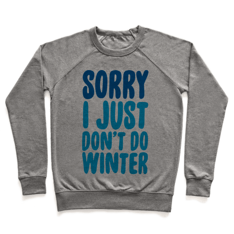 Sorry I Just Don't Do Winter Pullover