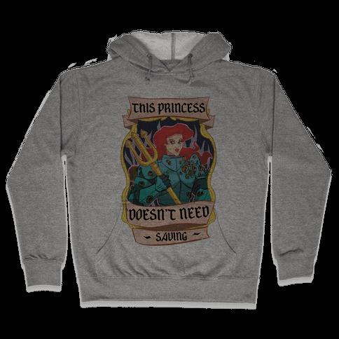 This Princess Doesn't Need Saving Ariel Hooded Sweatshirt