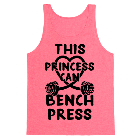 This Princess Can Bench Press Tank Top