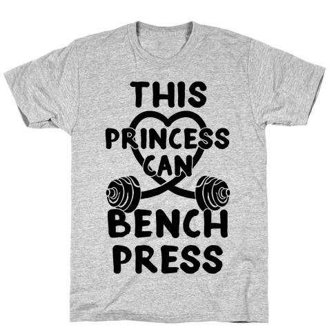 This Princess Can Bench Press T-Shirt