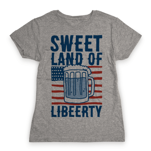 Sweet Land of Libeerty Womens T-Shirt