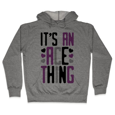 It's An Ace Thing Hooded Sweatshirt