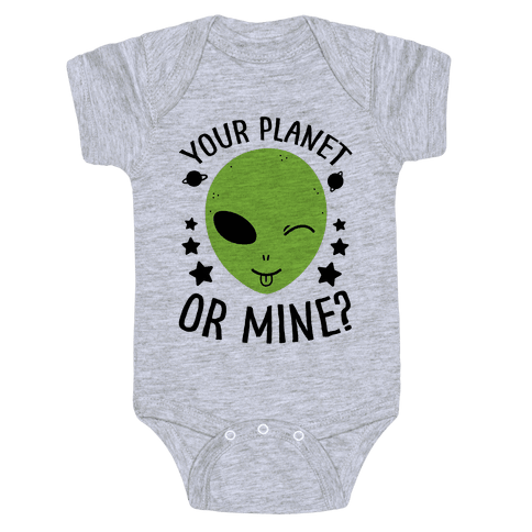 Your Planet Or Mine? Baby Onesy