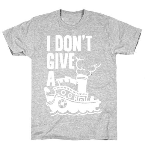 I Don't Give a Ship Mens T-Shirt