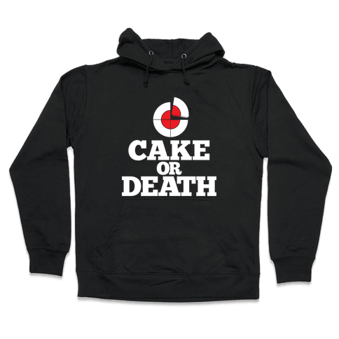Cake Or Death? Hooded Sweatshirt