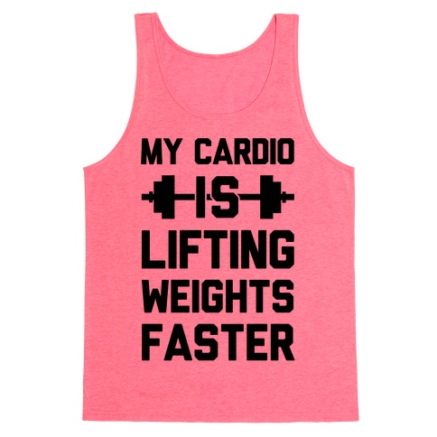 My Cardio Is Lifting Weights Faster Tank Top