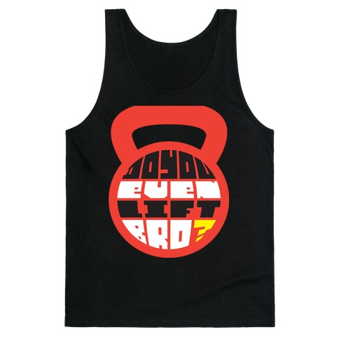 Do You Even Lift Bro (Kettle) Tank Top