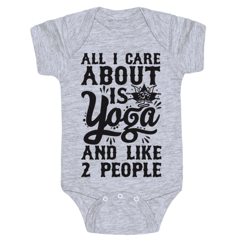 All I Care About Is Yoga And Like 2 People Baby Onesy