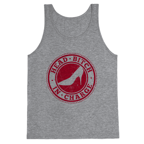 Head Bitch In Charge Tank Top