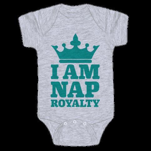 I Am Nap Royalty Baby Onesy