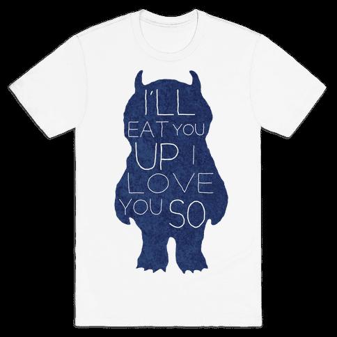 I'll Eat You Up Mens T-Shirt