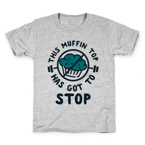 This Muffin Top Has Got To Stop Kids T-Shirt