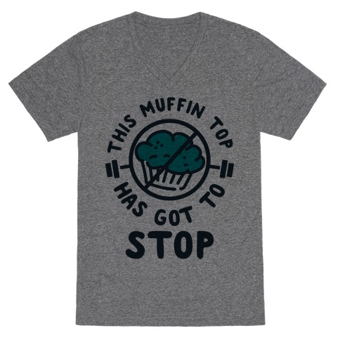 This Muffin Top Has Got To Stop V-Neck Tee Shirt