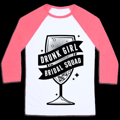 Drunk Girl Bridal Squad Baseball Tee