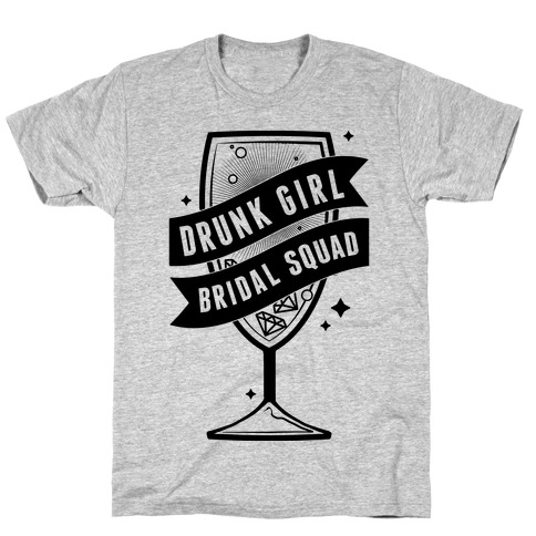 Drunk Girl Bridal Squad T-Shirt