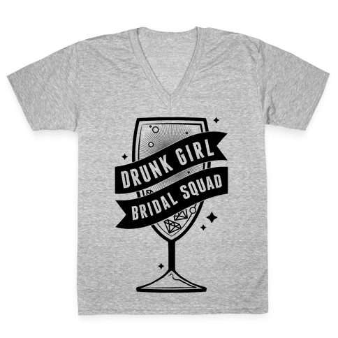 Drunk Girl Bridal Squad V-Neck Tee Shirt