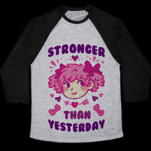 Stronger Than Yesterday Baseball Tee