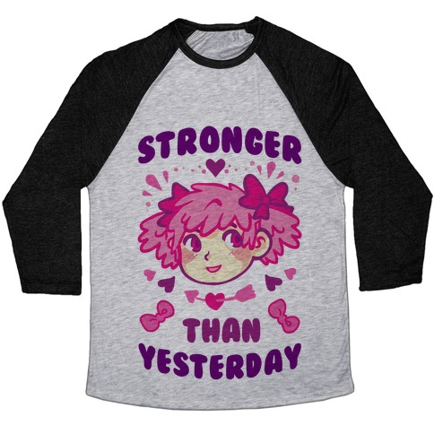 Stronger Than Yesterday Baseball Tee