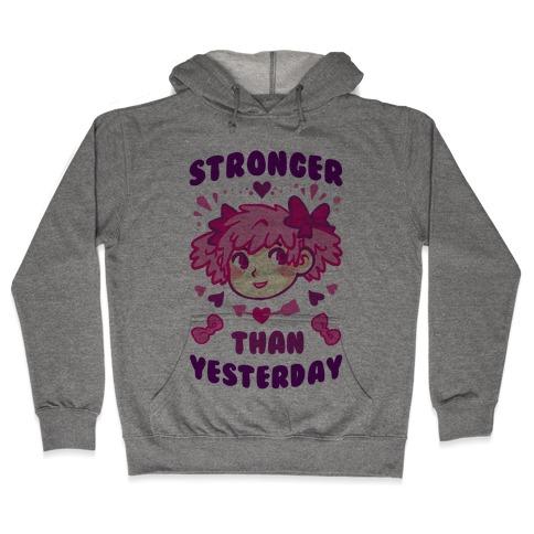Stronger Than Yesterday Hooded Sweatshirt
