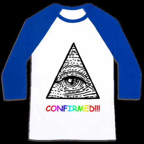 Illuminati CONFIRMED! Baseball Tee