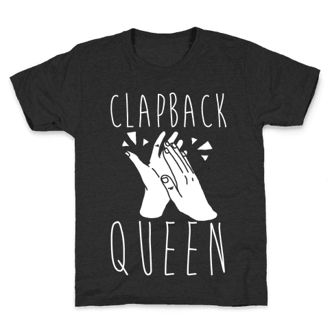 Clapback Queen Kids T-Shirt