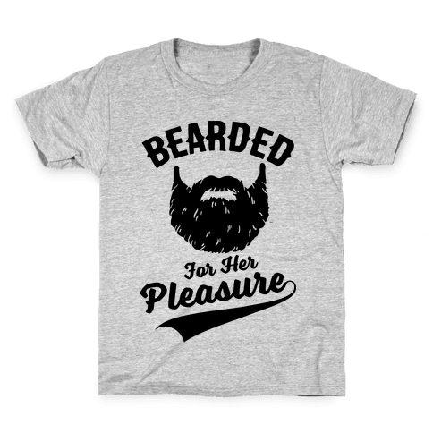 Bearded For Her Pleasure Kids T-Shirt