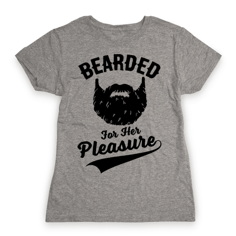 Bearded For Her Pleasure Womens T-Shirt