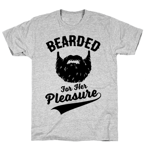 Bearded For Her Pleasure Mens T-Shirt