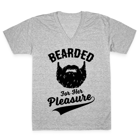 Bearded For Her Pleasure V-Neck Tee Shirt