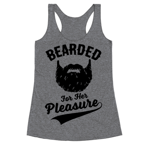 Bearded For Her Pleasure Racerback Tank Top