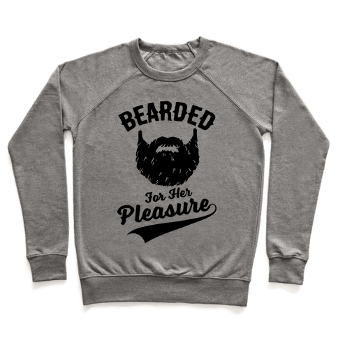 Bearded For Her Pleasure Pullover
