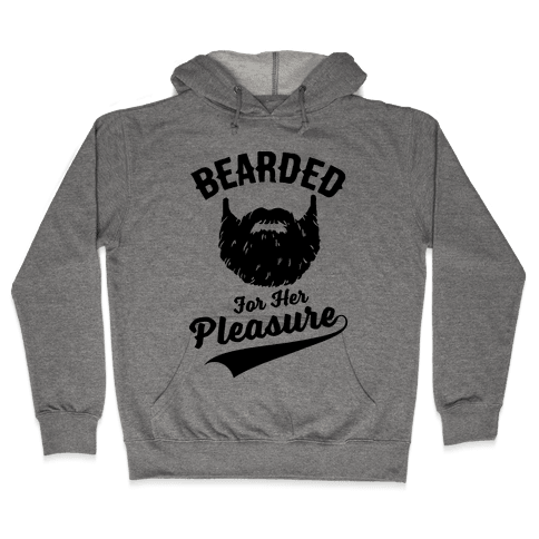 Bearded For Her Pleasure Hooded Sweatshirt